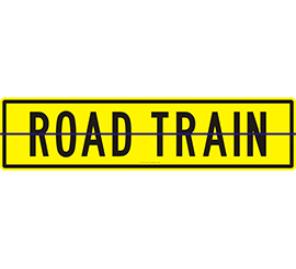 Road Train Sign 1200 x 300 Alloy Plate Hinged